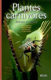 Plantes carnivores : biologie et culture
