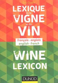 Lexique de la vigne et du vin : français-anglais = Wine lexicon : English-French