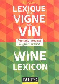 Lexique de la vigne et du vin : français-anglais = Wine lexicon : English-French