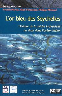 L'or bleu des Seychelles : histoire de la pêche industrielle au thon dans l'océan Indien