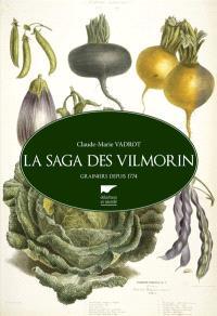 La saga des Vilmorin : grainiers depuis 1774