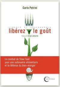Libérez le goût : liberté et gastronomie
