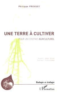 Une terre à cultiver : pour un contrat agriculturel