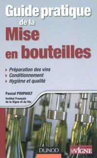 Guide pratique de la mise en bouteilles : préparation des vins, conditionnement, hygiène et qualité