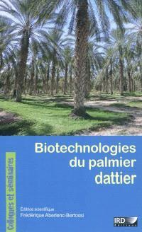 Biotechnologies du palmier dattier : actes du 3e séminaire du réseau AUF-BIOVEG, Montpellier (France), 18-20 novembre 2008