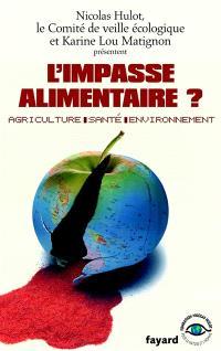 L'impasse alimentaire ? : agriculture, santé, environnement