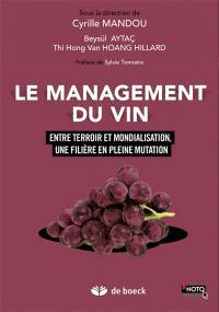 Le management du vin : entre terroir et mondialisation, une filière en pleine mutation