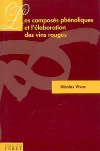 Les composés phénoliques & l'élaboration des vins rouges