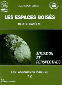 Les espaces boisés méditerranéens : situation et perspectives