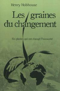 Les graines du changement : six plantes qui ont transformé l'humanité