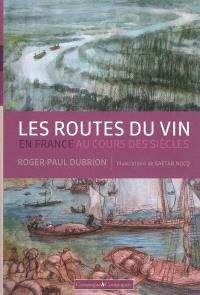 Les routes du vin en France au cours des siècles