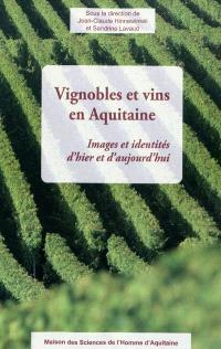 Vignobles et vins en Aquitaine : images et identités d'hier et d'aujourd'hui