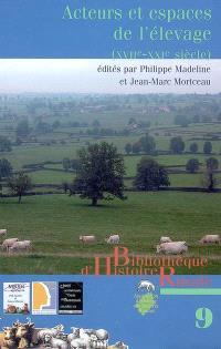 Acteurs et espaces de l'élevage (XVIIe-XXIe siècle) : évolutions, structuration, spécialisation
