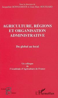 Agriculture, régions et organisation administrative : du global au local
