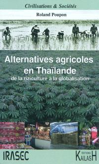 Alternatives agricoles en Thaïlande : de la riziculture à la globalisation