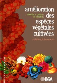 Amélioration des espèces végétales cultivées : objectifs et critères de sélection