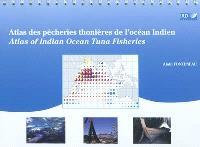 Atlas des pêcheries thonières de l'océan Indien = Atlas of Indian ocean tuna fisheries