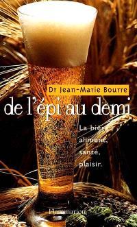 De l'épi au demi : la bière, aliment, santé, plaisir