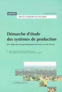 Démarche d'étude des systèmes de production de la région de Korhogo-Koulokakaha-Gbonzoro en Côte d'Ivoire (région Nord)