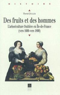 Des fruits et des hommes : l'arboriculture fruitière en Ile-de-France (vers 1600 - vers 1800)