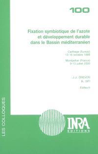 Fixation symbiotique de l'azote et développement durable dans le Bassin méditerranéen : Carthage (Tunisie), 13-16 octobre 1998, Montpellier (France), 9-13 juillet 2000