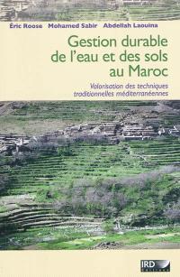 Gestion durable des eaux et des sols au Maroc : valorisation des techniques traditionnelles méditerranéennes