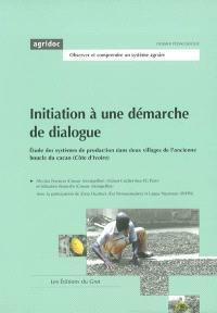 Initiation à une démarche de dialogue : étude des systèmes de production dans deux villages de l'ancienne boucle du cacao (Côte d'Ivoire)