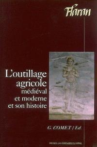 L'outillage agricole médiéval et moderne et son histoire : actes des XXIIIes journées internationales d'histoire de l'abbaye de Flaran, 7, 8, 9 septembre 2001