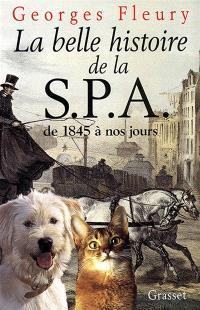 La belle histoire de la SPA de 1845 à nos jours