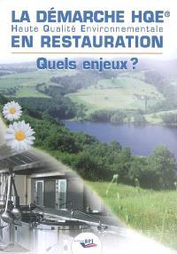 La démarche HQE haute qualité environnementale en restauration : quels enjeux ?