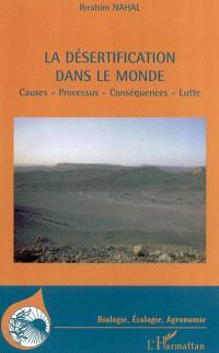 La désertification dans le monde : causes, processus, conséquences, lutte
