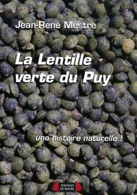La lentille verte du Puy, une histoire naturelle !