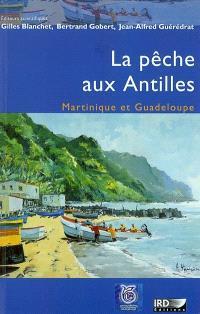 La pêche aux Antilles : Martinique et Guadeloupe