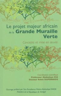 Le projet majeur africain de la Grande Muraille verte : concepts et mise en oeuvre