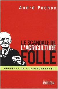 Le scandale de l'agriculture folle : reconstruire la politique agricole européenne
