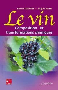 Le vin : composition et transformations chimiques