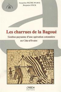 Les Charrues de la Bagoué : gestion paysanne d'une opération cotonnière en Côte-d'Ivoire