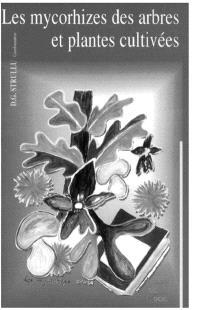 Les mycorhizes des arbres et plantes cultivés - D-G Strullu