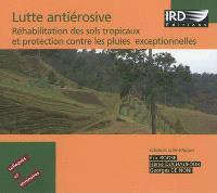 Lutte antiérosive : réhabilitation des sols tropicaux et protection contre les pluies exceptionnelles