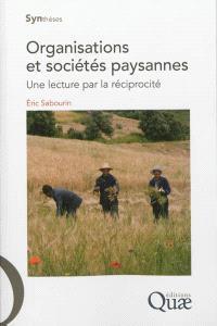 Organisations et sociétés paysannes : une lecture par la réciprocité