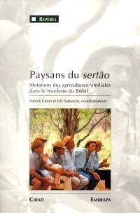 Paysans du sertao : mutations des agricultures familiales dans le Nordeste du Brésil