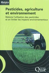 Pesticides, agriculture et environnement : réduire l'utilisation des pesticides et en limiter les impacts environnementaux