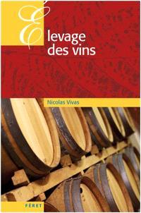 Théorie et pratique de l'élevage des vins rouges
