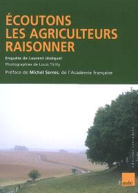 Ecoutons les agriculteurs raisonner