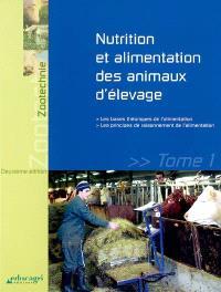 Nutrition et alimentation des animaux d'élevage. Volume 1, Les bases théoriques de l'alimentation : les principes de raisonnement de l'alimentation