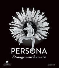 Persona : étrangement humain