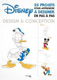 Disney, design & conception : 25 projets pour apprendre à dessiner en pas à pas