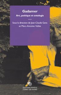 Gadamer : art, poétique et ontologie