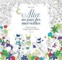 Alice au pays des merveilles : carnet de coloriage et voyage imaginaire antistress