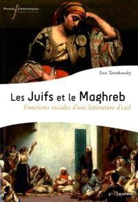 Les Juifs et le Maghreb : fonctions sociales d'une littérature d'exil
